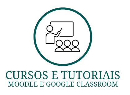 Cursos e Tutoriais Moodle e Google Classroom