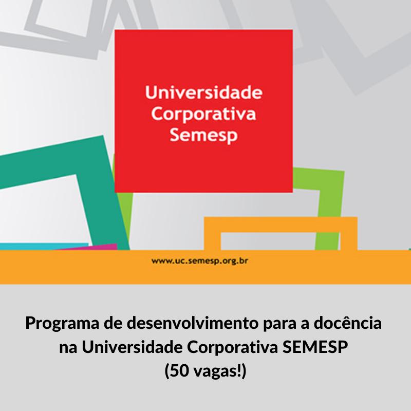 Logo da Universidade Corporativa SEMESP e o texto: Programa de desenvolvimento para a docência na Universidade Corporativa SEMESP (50 vagas!)