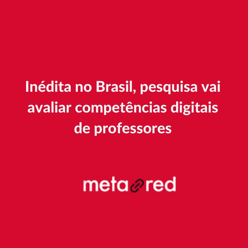 Texto Inédita no Brasil, pesquisa vai avaliar competências digitais de professores e o logo do Metared
